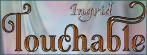 touchable-ingrid